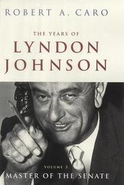 The years of Lyndon Johnson by Robert A. Caro