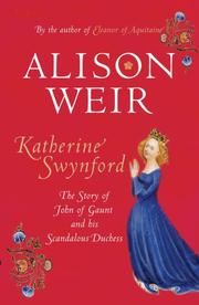 Cover of: Katherine Swynford: the story of John of Gaunt and his scandalous duchess