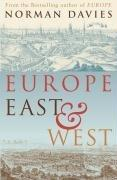 Cover of: Europe East and West | Norman Davies