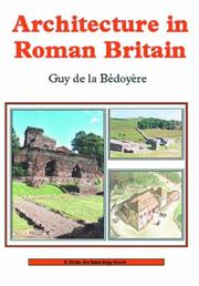 Cover of: Architecture in Roman Britain (Shire Archaeology) | Guy de La Bedoyere