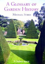Cover of: A Glossary of Garden History (Shire Garden History) | Michael Symes