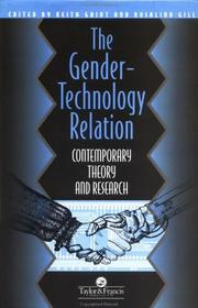 Cover of: The Gender-Technology Relation: Contemporary Theory And Research: An Introduction (Gender Change and Society)