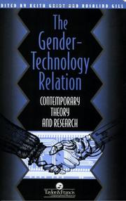 Cover of: The Gender-Technology Relation: Contemporary Theory And Research: An Introduction (Gender & Society Series : Feminist Perspectives on the Past and)
