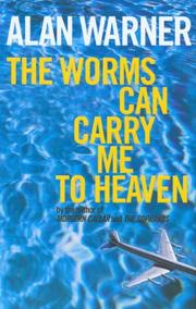 Cover of: Worms Can Carry Me to Heaven
