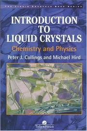 Cover of: Introduction to liquid crystals chemistry and physics
