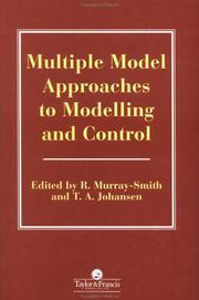 Cover of: Multiple model approaches to modelling and control |