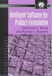 Cover of: Intelligent software for product formulation | Raymond C. Rowe