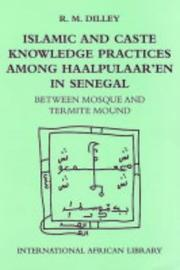 Cover of: Islamic and Caste Knowledge Practices among Haalpulaaren in Senegal