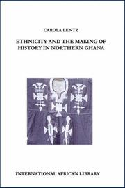 Cover of: Ethnicity and the Making of History in Northern Ghana (International African Library S.)