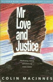 Mr. Love and Justice by Colin MacInnes