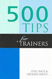 Cover of: 500 Tips for Trainers (500 Tips) | Phil Race, Brenda D. Smith