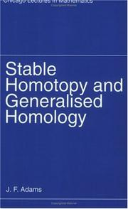 Cover of: Stable Homotopy and Generalised Homology (Chicago Lectures in Mathematics) | J. F. Adams
