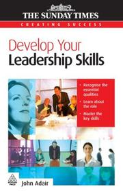 Cover of: Develop Your Leadership Skills (Creating Success)
