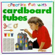 Cover of: Cardboard Tubes (Creative Fun with)