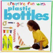 Cover of: Plastic Bottles (Creative Fun with)