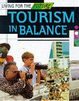 Cover of: Tourism in Balance (Living for the Future)