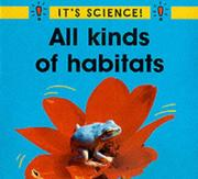 Cover of: All Kinds of Habitats (It's Science!)