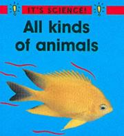 Cover of: All Kinds of Animals (It's Science!)