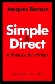 Cover of: Simple & direct: a rhetoric for writers