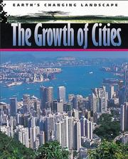 Cover of: The Growth of Cities (Earth's Changing Landscape)