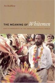 Cover of: meaning of whitemen | Ira Bashkow