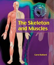 Cover of: The Skeleton and Muscles (Exploring the Human Body)