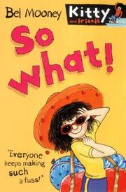 Cover of: So What! (Kitty & Friends)