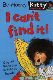 Cover of: I Can't Find It! (Kitty & Friends)