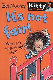 Cover of: It's Not Fair! (Kitty & Friends)
