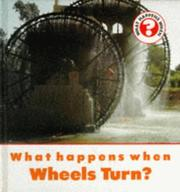 Cover of: What Happens When Wheels Turn? (What Happens When?)
