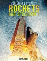 Cover of: Rockets and Spacecraft (Twentieth Century Inventions)