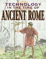 Cover of: Ancient Rome (Technology in the Time Of...)
