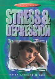 Cover of: Stress and Depression (Health Issues)