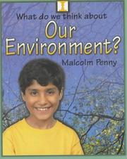 Cover of: Our Environment? (What Do We Think About)