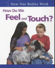 Cover of: How Do We Feel and Touch? (How Our Bodies Work)