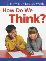 Cover of: How Do We Think? (How Our Bodies Work)