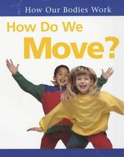 Cover of: How Do We Move? (How Our Bodies Work?)
