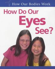 Cover of: How Do Our Eyes See? (How Our Bodies Work)