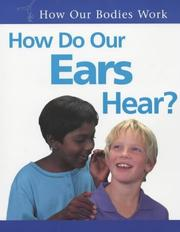 Cover of: How Do Our Ears Hear? (How Our Bodies Work)