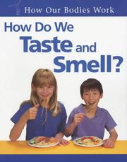 Cover of: How Do We Taste and Smell? (How Our Bodies Work)