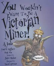 Cover of: You Wouldn't Want to Be a Victorian Miner (You Wouldn't Want to Be...)
