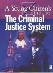 Cover of: Criminal Justice System (Young Citizen's Guides)