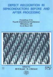 Cover of: Defect recognition in semiconductors before and after processing | International Symposium on Defect Recognition and Image Processing in III-V Compounds (4th 1991 Wilmslow, England)