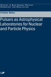Cover of: Pulsars as astrophysical laboratories for nuclear and particle physics