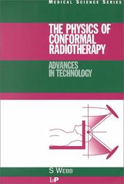 Cover of: The physics of conformal radiotherapy | Webb, Steve Ph. D.