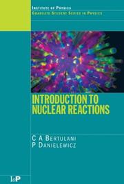 Cover of: Introduction to Nuclear Reactions (Graduate Student Series in Physics) | C.A. Bertulani