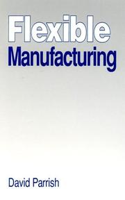 Flexible manufacturing by David J. Parrish