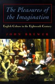 Cover of: The pleasures of the imagination: English culture in the eighteenth century