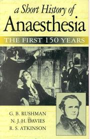 Cover of: A short history of anaesthesia | G. B. Rushman