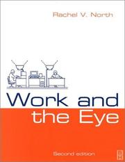 Work and the eye by Rachel V. North